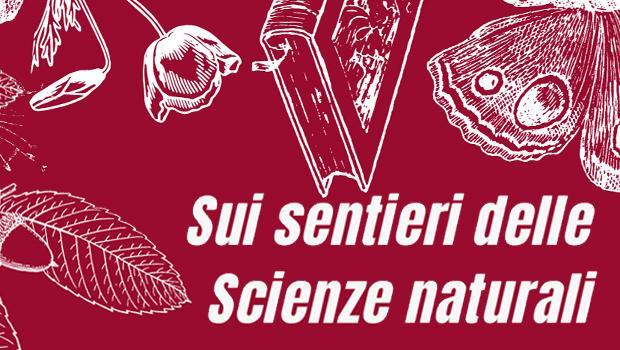Sui sentieri delle Scienze naturali